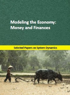 Modeling the Economy: Money and Finances. Selected papers on System Dynamics